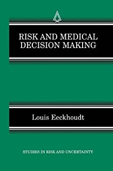 risk and uncertainity in the decision Nathan dieckmann q: how can we best communicate risk and uncertainty to facilitate sound decision making laypeople and experts are.