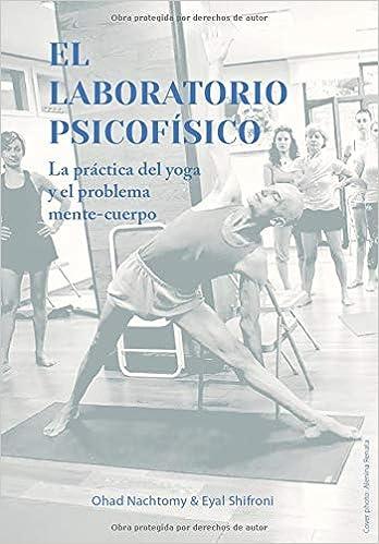 EL LABORATORIO PSICOFÍSICO: La práctica del yoga y el ...