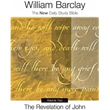 Revelation of John: Chapters 6 through 22 (New Daily Study Bible)