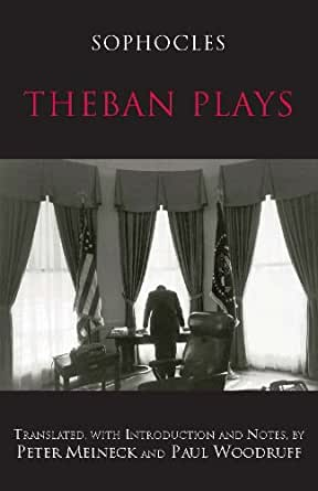 theban plays An introduction to help first time readers find interesting the theban plays of sophocles: oedipus the king, oedipus at colonus antigone.