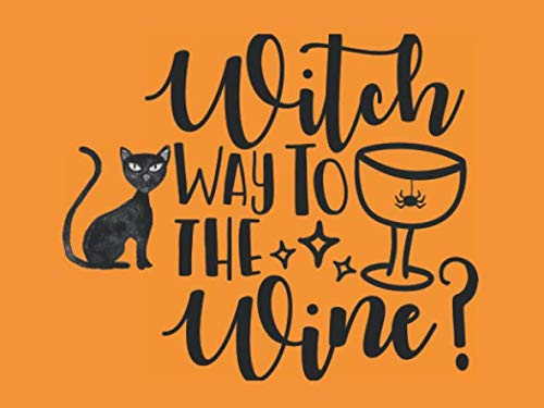 Witch Way To The Wine - Halloween