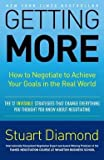 img - for Stuart Diamond: Getting More : How to Negotiate to Achieve Your Goals in the Real World (Hardcover); 2010 Edition book / textbook / text book