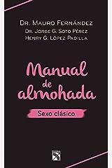 Manual de almohada. Sexo clásico (Spanish Edition) Paperback