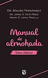 Manual de almohada. Sexo clásico (Spanish Edition)