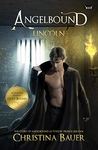 Lincoln: ANGELBOUND from Prince Lincoln's Point of View…And More (Angelbound Origins Book 2) (English Edition)