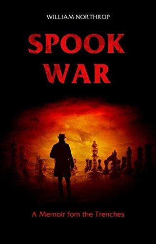 By William Northrop Spook War: A Memoir from the Trenches [Paperback] PDF