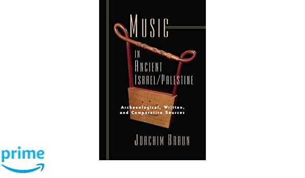 Music in Ancient IsraelPalestine Archaeological Written and Caomparative Sources Bible in Its World Paperback