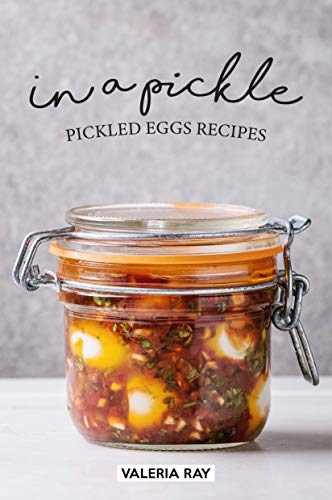 (In a Pickle: Pickled Eggs Recipes)