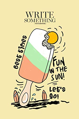 Notebook - Write something: Hand drawn ice cream notebook, Daily Journal, Composition Book Journal, College Ruled Paper, 6 x 9 inches (100sheets) ()