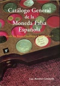 Catálogo General De La Moneda Falsa Española: Amazon.es: Barrera Coronado, Luis: Libros