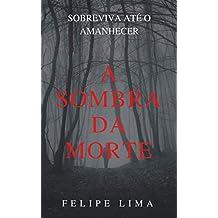 A Sombra da Morte (Portuguese Edition)