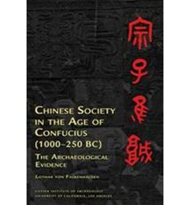 Download Chinese Society in the Age of Confucius (1000-250 BC): The Archaeological Evidence (Ideas, Debates, and Perspectives (Paperback)) (Paperback) - Common PDF