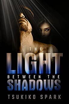 The Light Between The Shadows by Tsukiko Spark ebook deal