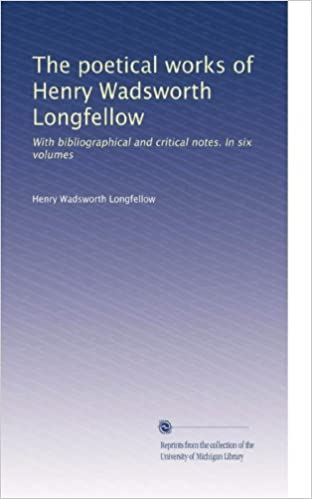 Book The poetical works of Henry Wadsworth Longfellow: With bibliographical and critical notes. In six volumes (Volume 4)