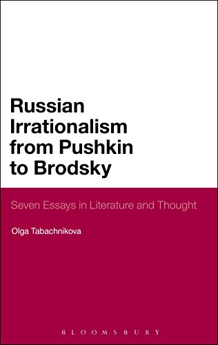 Download Russian Irrationalism from Pushkin to Brodsky: Seven Essays in Literature and Thought Pdf