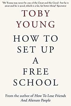 How To Set Up A Free School by [Young, Toby]