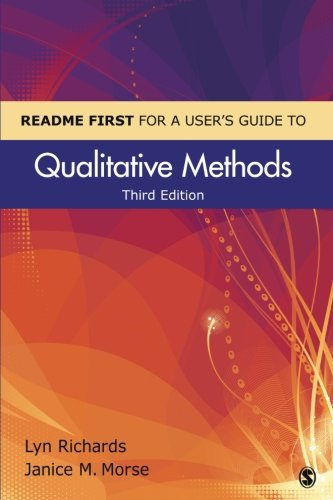 README FIRST for a User′s Guide to Qualitative Methods (Volume 3)