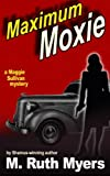 img - for Maximum Moxie: a Maggie Sullivan mystery (Maggie Sullivan mysteries) (Volume 5) book / textbook / text book