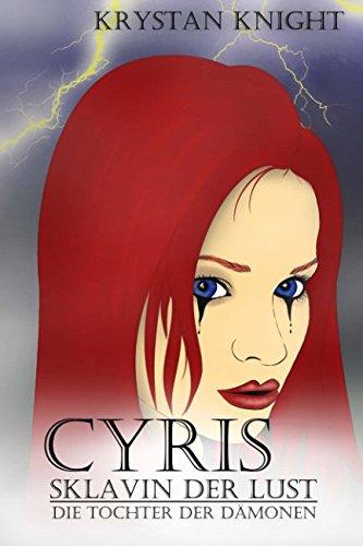 Cyris - Sklavin der Lust: Die Tochter der Dämonen (Die Tochter der Succubus, Band 1)