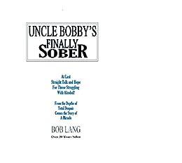 UNCLE BOBBY'S FINALLY SOBER