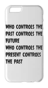 who controls the past controls the future who controls the Iphone 6 plastic case