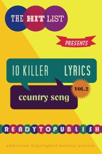 10 Killer Country Song Lyrics: Vol. 2 (Volume 2)