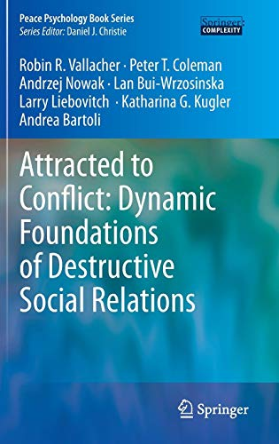 Attracted to Conflict: Dynamic Foundations of Destructive Social Relations (Peace Psychology Book Series)