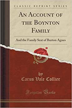 Book An Account of the Boynton Family: And the Family Seat of Burton Agnes (Classic Reprint)