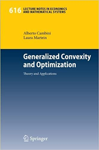 Generalized Convexity and Optimization: Theory and Applications (Lecture Notes in Economics and Mathematical Systems) by Alberto Cambini (2008-11-21)