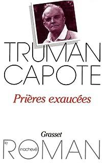 Prières exaucées : roman, Capote, Truman