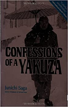 Book Confessions of a Yakuza: A Life in Japan's Underworld by Junichi Saga (1995-07-15)
