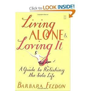 Living Alone and Loving It Barbara Feldon