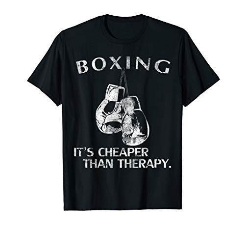 - Boxing: It's Cheaper Than Therapy T-Shirt Funny Boxer Gift