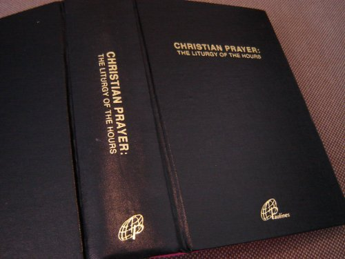 Christian Prayer: The Liturgy of the Hours / Morning - Evening - Daytime - Night Prayer / Office of Readings (Selection) / Revised by decree of the Second Vatican Ecumenical Council and Pope Paul VI