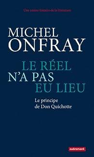 Le réel n'a pas eu lieu par Michel Onfray