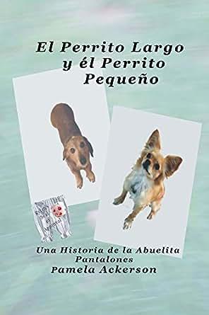 Largo y el Perrito Pequeno: Una Historia de la Abuelita Pantalones