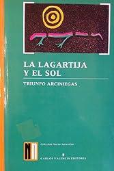 La lagartija y el sol (Coleccion Nueva narrativa) (Spanish Edition)