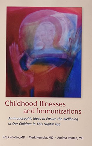 Childhood Illnesses and Immunizations: Anthroposophic Ideas to Ensure the Wellbeing of Our Children in this Digital Age