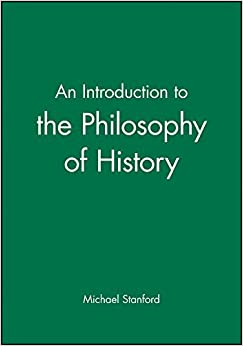 Book An Introduction to the Philosophy of History by Michael Stanford (1998-02-04)