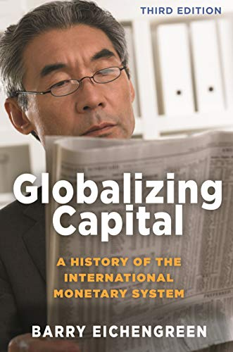 (Globalizing Capital: A History of the International Monetary System - Third)