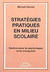 Stratégies pratiques en milieu scolaire : Solutions pour les psychologues et les enseignants