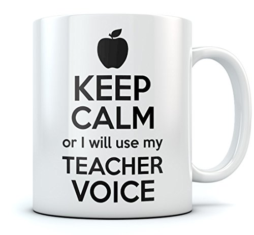 Funny Coffee Mug For Teacher - Keep Calm Or I Will Use My Teacher Voice Funny Birthday, Christmas/Retirement Gifts For Teachers Tea Cup 15 Oz. White
