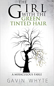 Book The Girl with the Green-Tinted Hair: A Miraculous Fable
