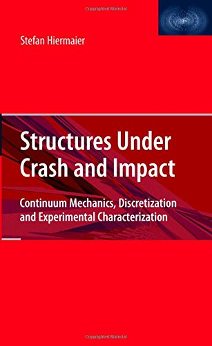 Structures Under Crash and Impact: Continuum Mechanics, Discretization and Experimental Characterization