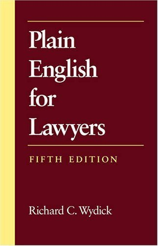 Plain English for Lawyers 5th edition by Richard C. Wydick (2005) Paperback