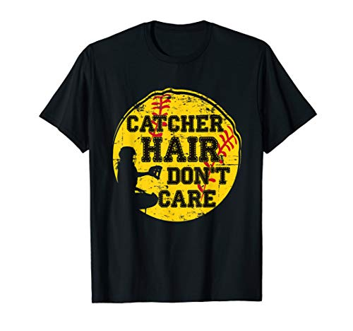 - Catcher Hair Don't Care T-Shirt Funny Softball Gift