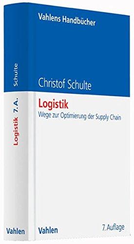 Logistik: Wege zur Optimierung der Supply Chain Gebundenes Buch – 15. Dezember 2016 Christof Schulte Vahlen 3800651181 Betriebswirtschaft
