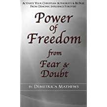 Power of Freedom: From Fear and Doubt