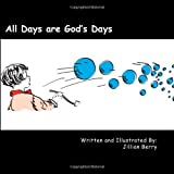 All Days Are God's Days, Jillian Berry, 1493681885