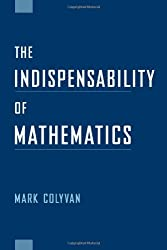 The Indispensability of Mathematics (Oxford University Press Paperback)